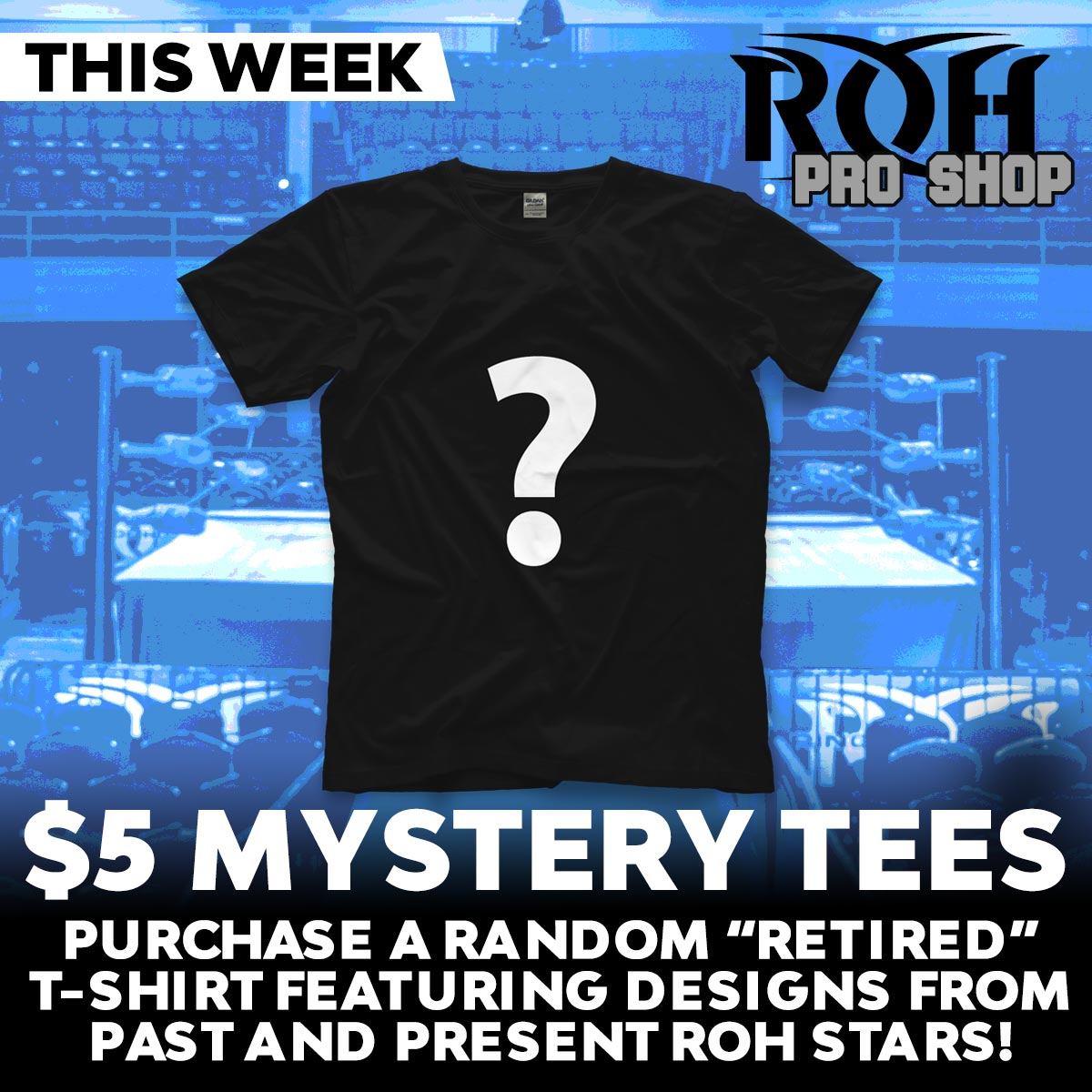 """This week the #ROHProShop is offering mystery tees for just $5! You get a random """"retired"""" t-shirt featuring designs for past and present Ring of Honor stars. http://ow.ly/obZY30nKd1B"""