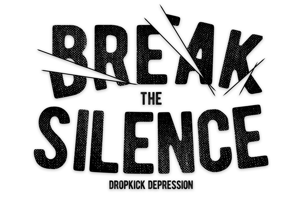"We are starting an annual tradition today, February 19th. We are dedicating this day as Dropkick Depression's ""Break the Silence Day"". Our ongoing mission has always been to show the world that no matter their struggles and pain, no one is ever alone.  1/3"