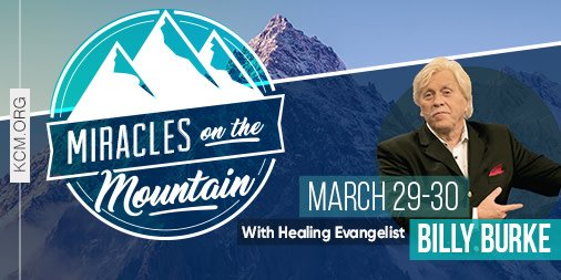 It's time for a two-day healing event with healing evangelist @PBillyBurke ! Mark your calendars for March 29-30 for Miracles on the Mountain at @EagleMt . Register for this FREE event:https://kcmorg.us/2Gc1ow5