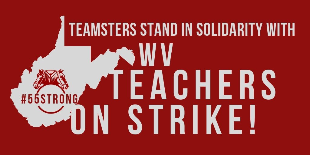 #Teamsters stand in solidarity with teachers in West Virginia! Stay strong, brothers & sisters. #55strong #55united #RedforEd
