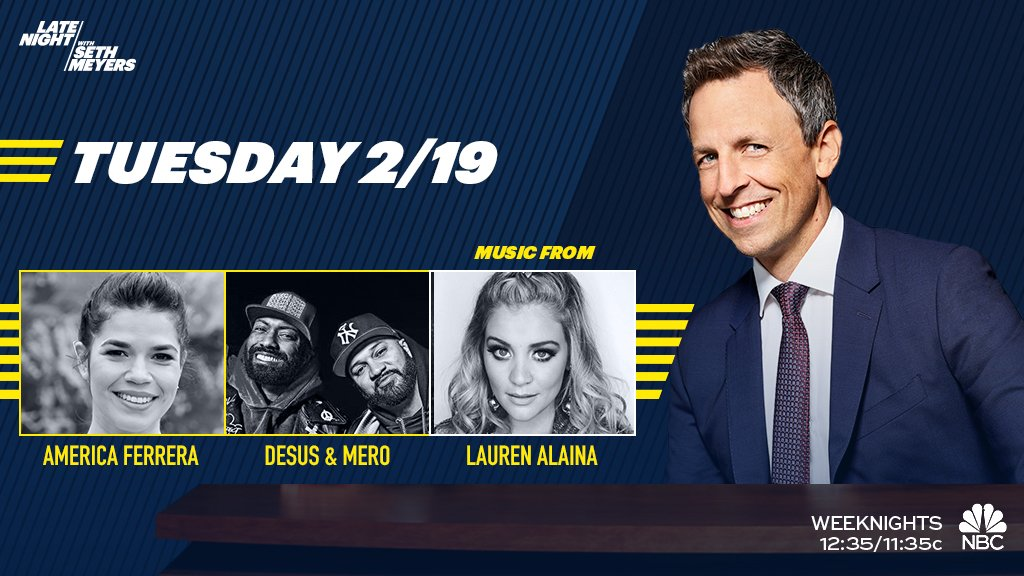 TONIGHT: @AmericaFerrera, @desusnice & @thekidmero and musical guest @Lauren_Alaina!
