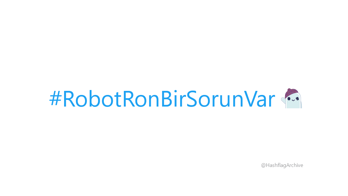 #RobotRonBirSorunVar https://t.co/AWoBVEH8US.