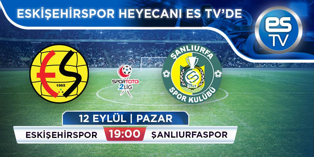 Eskişehirspor  -Şanlıurfaspor maçını naklen izleyin