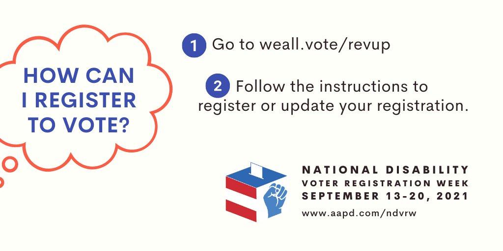 """El texto azul sobre un fondo de color crema en una burbuja de pensamiento roja dice """"¿Cómo puedo registrarme para votar?"""" El texto en negro responde: """"1) Vaya a weall.vote/revup 2) Siga las instrucciones para registrarse o actualizar su registro"""". A continuación, se muestra el logotipo de la Semana Nacional de Registro de Votantes por Discapacidad con las fechas (13 al 20 de septiembre de 2021) y el enlace: www.aapd.com/ndvrw"""