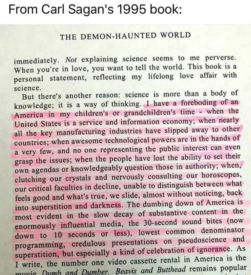 This frighteningly accurate vision is from Carl Sagan's 1995 book.