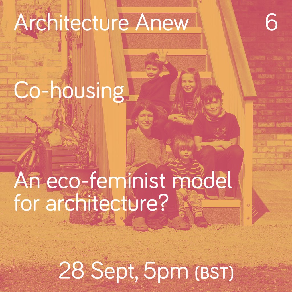 Join us for our sixth talk in the #ArchitectureAnew series, for a conversation between a panel of architects, developers, and academics to discuss the eco-feminist opportunities that communal living models offer. -- 28 September, 5pm BST -- architecture.com/whats-on/co-ho…