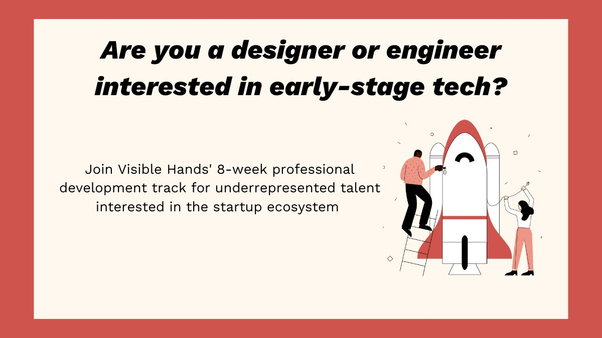 Are you a designer or engineer interested in starting a company one day?   @visiblehandsvc 8 week program will teach you how to break into the startup ecosystem. For people from underrepresented groups. Totally free! Couple hours a week  More details here: https://t.co/e1ib8kk7wT