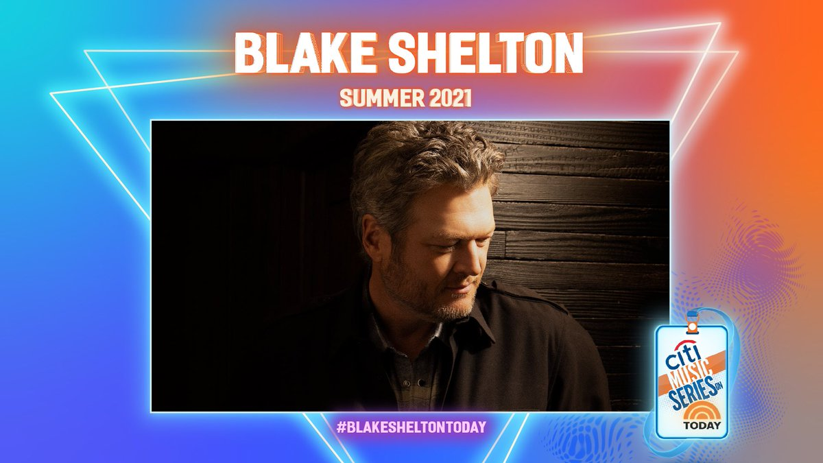 Your 2021 Citi Music Series Summer Lineup includes … ME! Ready to perform some new music on the @TODAYshow this summer! #BlakeSheltonTODAY