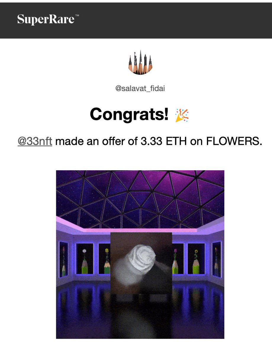 "@33NFT   made an offer of 3.33 ETH on my ""FLOWERS"" right now! 🤪 🚀 via @SuperRare https://t.co/T1im9lBSHp"
