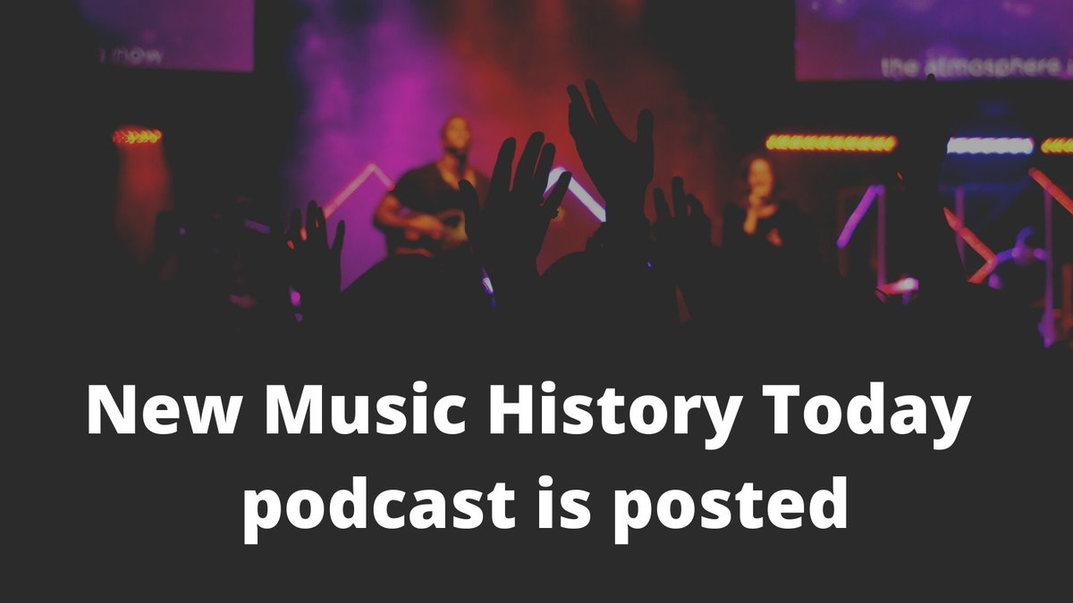 New Music History Today podcast is now posted on Soundcloud    #podcast #music #history #birthday #newyorkcity #otd #musician #singer #songwriter #hiphop #pop #rock #punk #Broadway #EDM#classical #jazz #country #blues #indie #musical #grunge