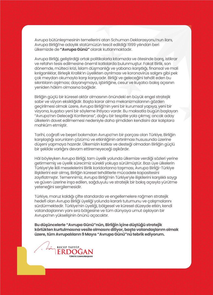 """Cumhurbaşkanı @RTErdogan'ın 9 Mayıs Avrupa Günü mesajı:  """"Türkiye, maruz kaldığı çifte standarda ve engellemelere rağmen stratejik hedefi olan Avrupa Birliği üyeliği yolunda kararlı tutumunu ve çalışmalarını sürdürmektedir."""""""