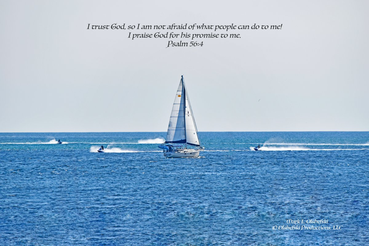 Message from Psalm 56:4 I trust God, so I am not afraid of what people can do to me! I praise God for his promise to me.https://t.co/fT8kfH6HAq #sailing @EmeraldCLiving @CityPanama @OlshefskiP @GovRonDeSantis @SenRickScott @marcorubio @baychamberfl https://t.co/aT82iFUfQD