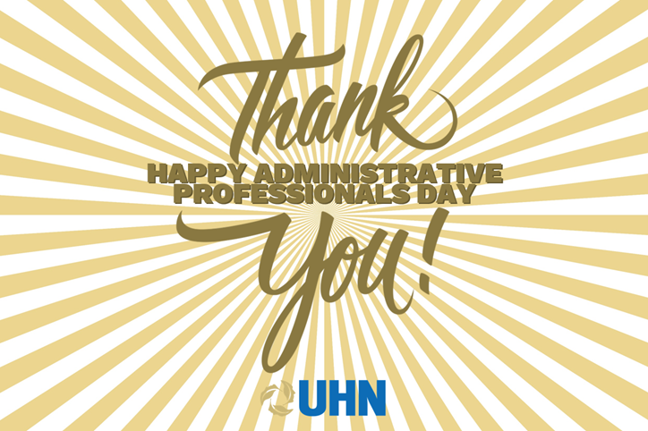 @UHN's photo on Administrative Professionals