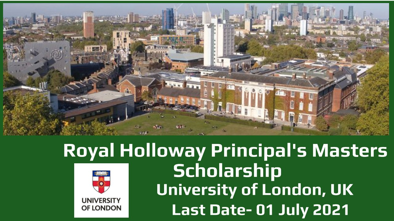 Royal Holloway Principal's Masters Scholarship by University of London