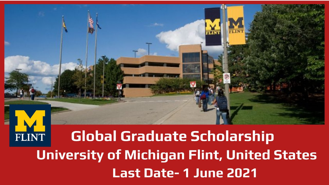 Global Graduate Scholarship by University of Michigan Flint, United States