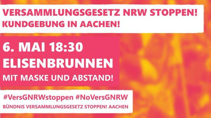 Versammlungsgesetz NRW Stoppen! Kundgebung in Aachen! 6. Mai 18:30 Elisenbrunnen Mit Maske und Abstand! #VersGNRWstoppen #NoVersGNRW Bündnis Versammlungsgesetz stoppen! Aachen