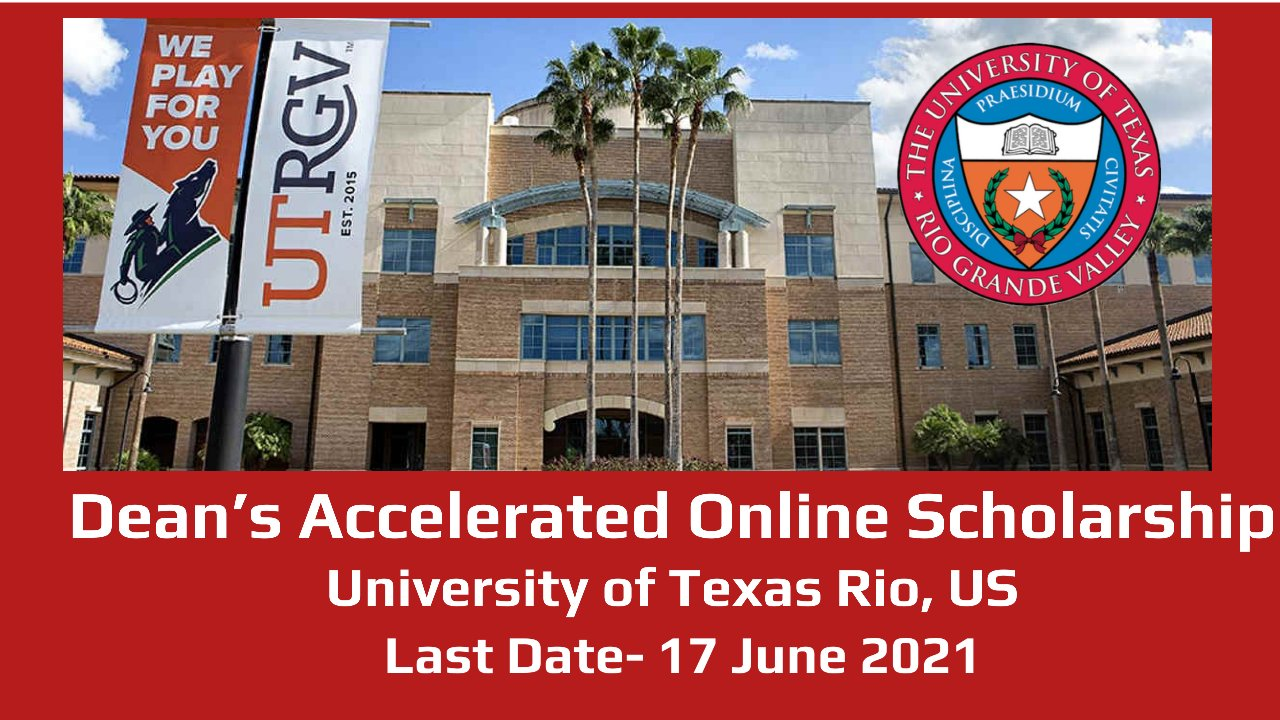 Dean's Accelerated Online Scholarship by University of Texas Rio, US