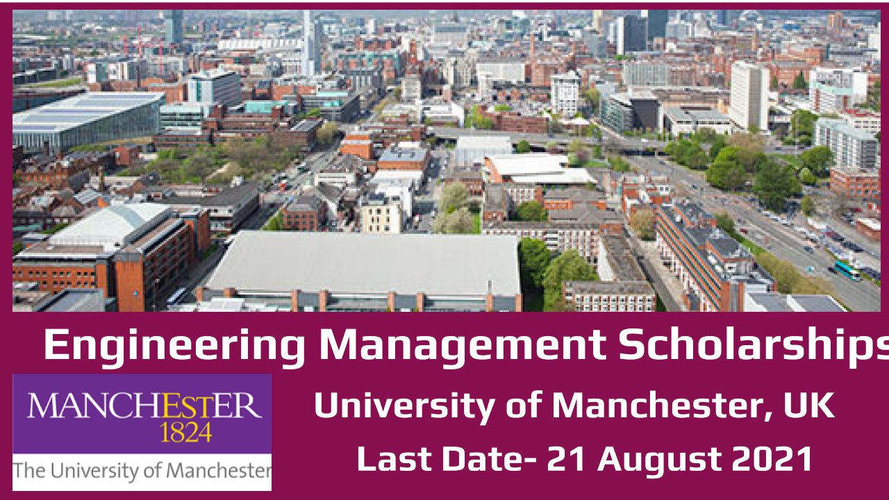 Engineering Management Scholarships by University of Manchester, UK