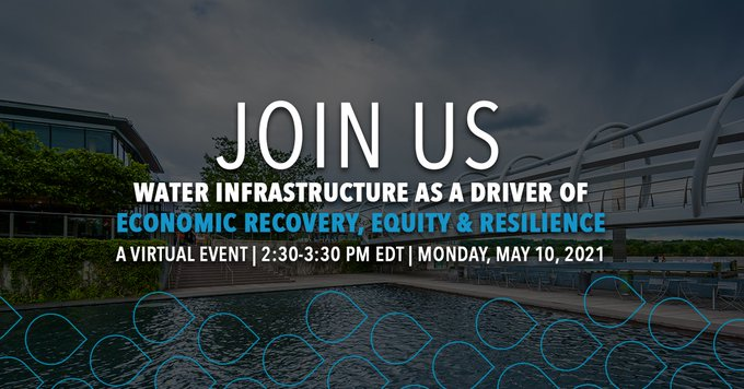 How can #waterinfrastructure act as a driver of economic recovery, equity and resilience? Join us on 5/10 as water sector leaders discuss the possibil...