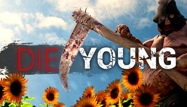 Die Young is $10.25 on Steam