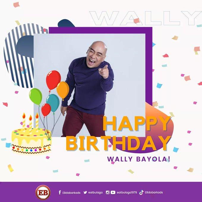 Happy Birthday, WALLY BAYOLA! -Love, Dabarkads!
