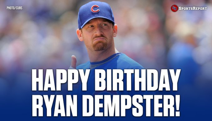 Fans, let\s wish Cubs great Ryan Dempster a Happy Birthday!