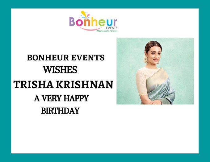 Bonheur Events Wishes Trisha Krishnan A Very Happy Birthday.