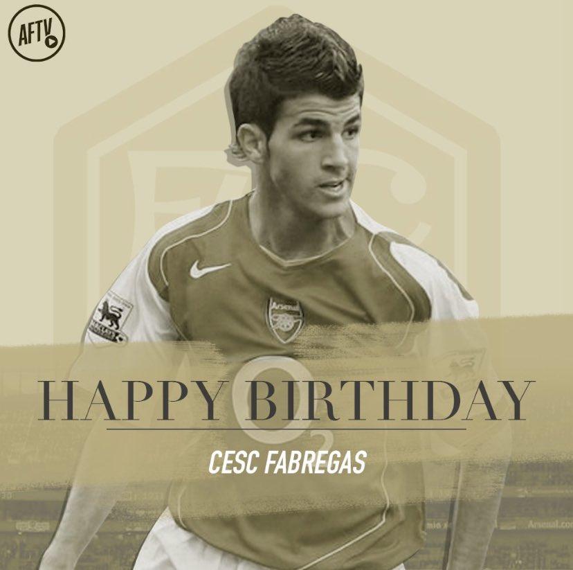 Happy birthday to you Cesc Fabregas.