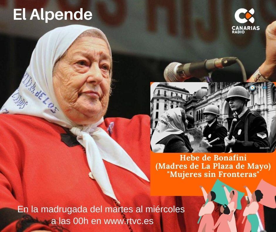 El pasado día #30deAbril las #MadresDeLaPlazaDeMayo cumplieron #44Añosdelucha  Esta noche en #ElAlpende @laautonomica  #MujeresSinFronteras #HebeDeBonafini nos cuenta la historia desde la cocina de su casa  00h (#Canarias) 20h (#Argentina ) En 🔗📻👉