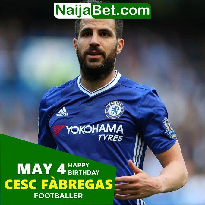May the 4th. Happy birthday Cesc Fabregas.