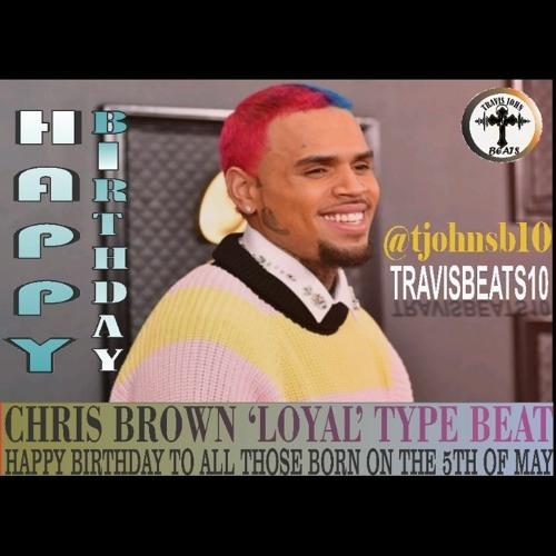 Chris Brown_Loyal_Type-Happy Birthday Instrumental by T. John