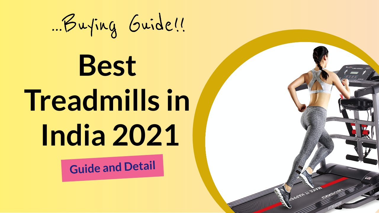 The Best Treadmills in India 2021 l Buying Guide, Price, and Detail