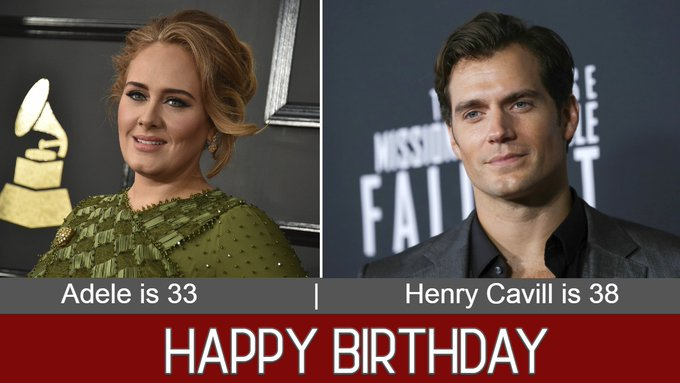 HAPPY BIRTHDAY: One is a superstar singer and the other is Superman. Adele is 33 today and Henry Cavill is 38.