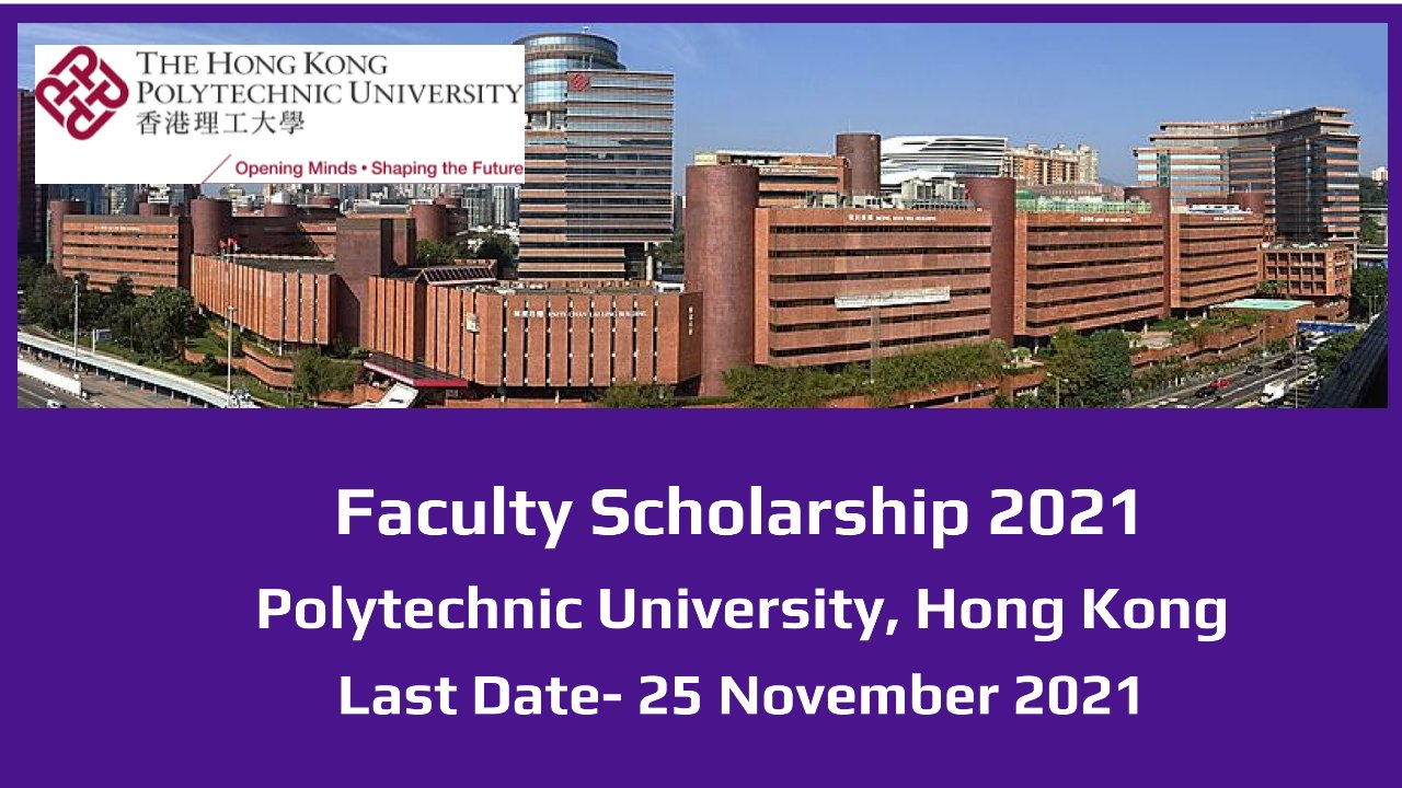 Faculty Scholarship 2021 by Polytechnic University, Hong Kong