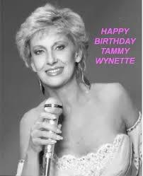 Happy birthday in heaven Tammy Wynette