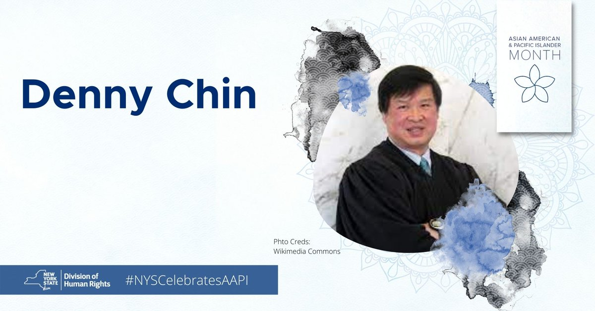 Denny Chin is a United States Circuit Judge of the U.S. Court of Appeals for the Second Circuit, based in New York City. He was the first Asian American appointed as a U.S. District Judge outside of California and Hawaii. DHR honors Judge Chin as #NYSCelebratesAAPI.    #APAHM https://t.co/U27PXoFL91