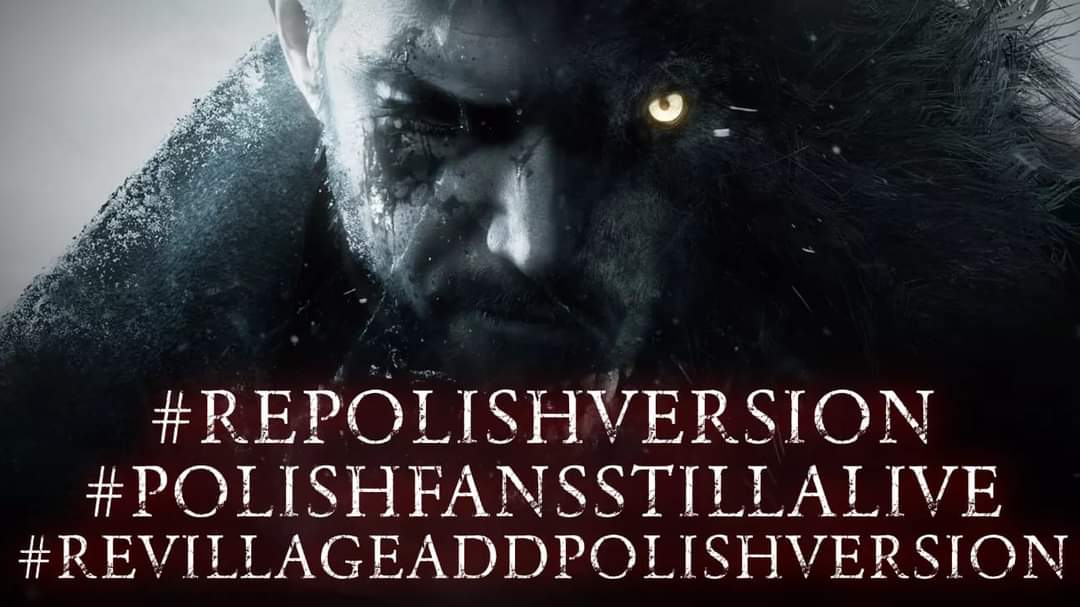 @RE_Games Resident Evil Village without Polish language version! For the first time in 14 years! Capcom Polish fans are still alive! Please don't leave us out! #PolishFansStillAlive #Re8PolishVersion #ResidentEvilVillageAddPolishVersion  @RE_Games @CapcomUSA_ @CapcomEurope https://t.co/EY6CIOLe1R
