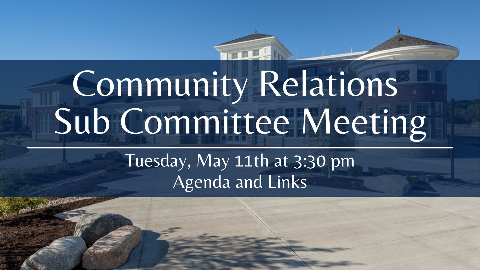 Community Relations Subcommittee Meeting - May 11