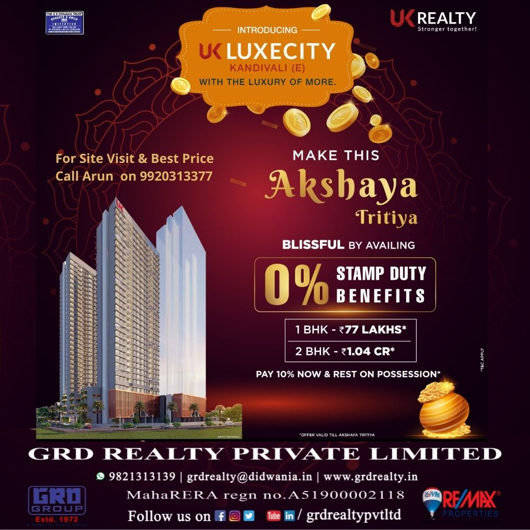 Make this Akshaya Tritiya Blissful by availing the best offer at UK Luxecity For Site Visit & Best Price call Arun on 9920313377 . . . . #grdrealty #grdrealtypvtltd #property #luxecity #kandivalieast #stampduty  #investment #offers #mumbai  #business #buy #remaxproperties https://t.co/UXqxfcWJzp