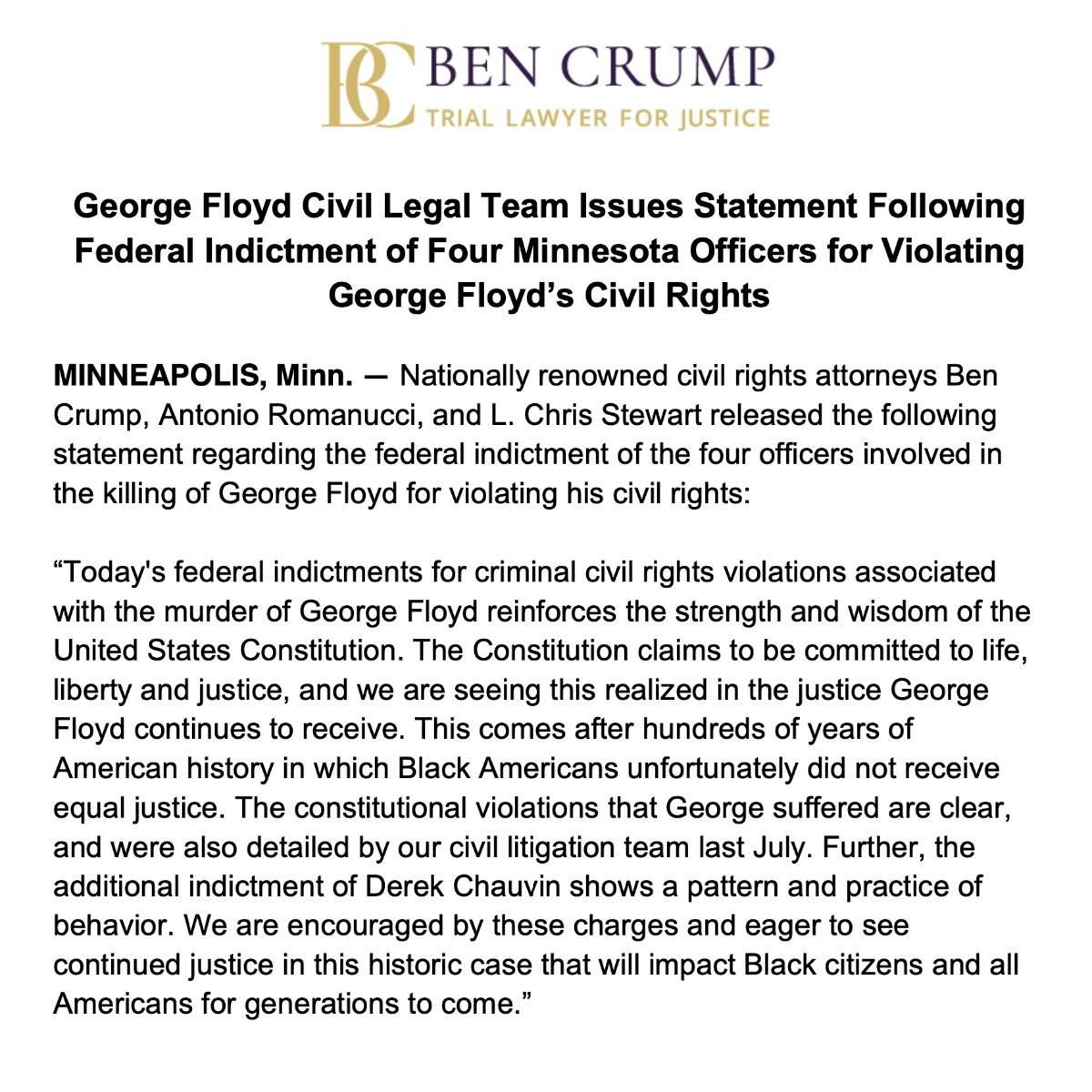 NEWS ALERT: @AttorneyCrump, @TonyRomanucci, and @LChrisStewart1 release a statement about the federal indictment of four Minnesota officers involved in the killing of George Floyd for violating his civil rights. https://t.co/4wEnwvIqOX