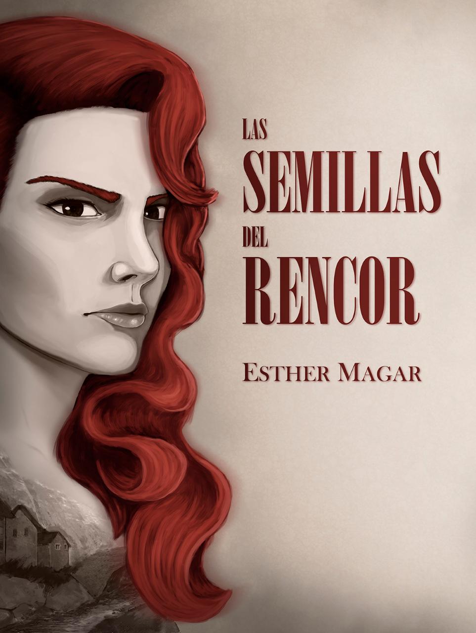 Reseña Las semillas del rencor, de Esther Magar - Cine de Escritor