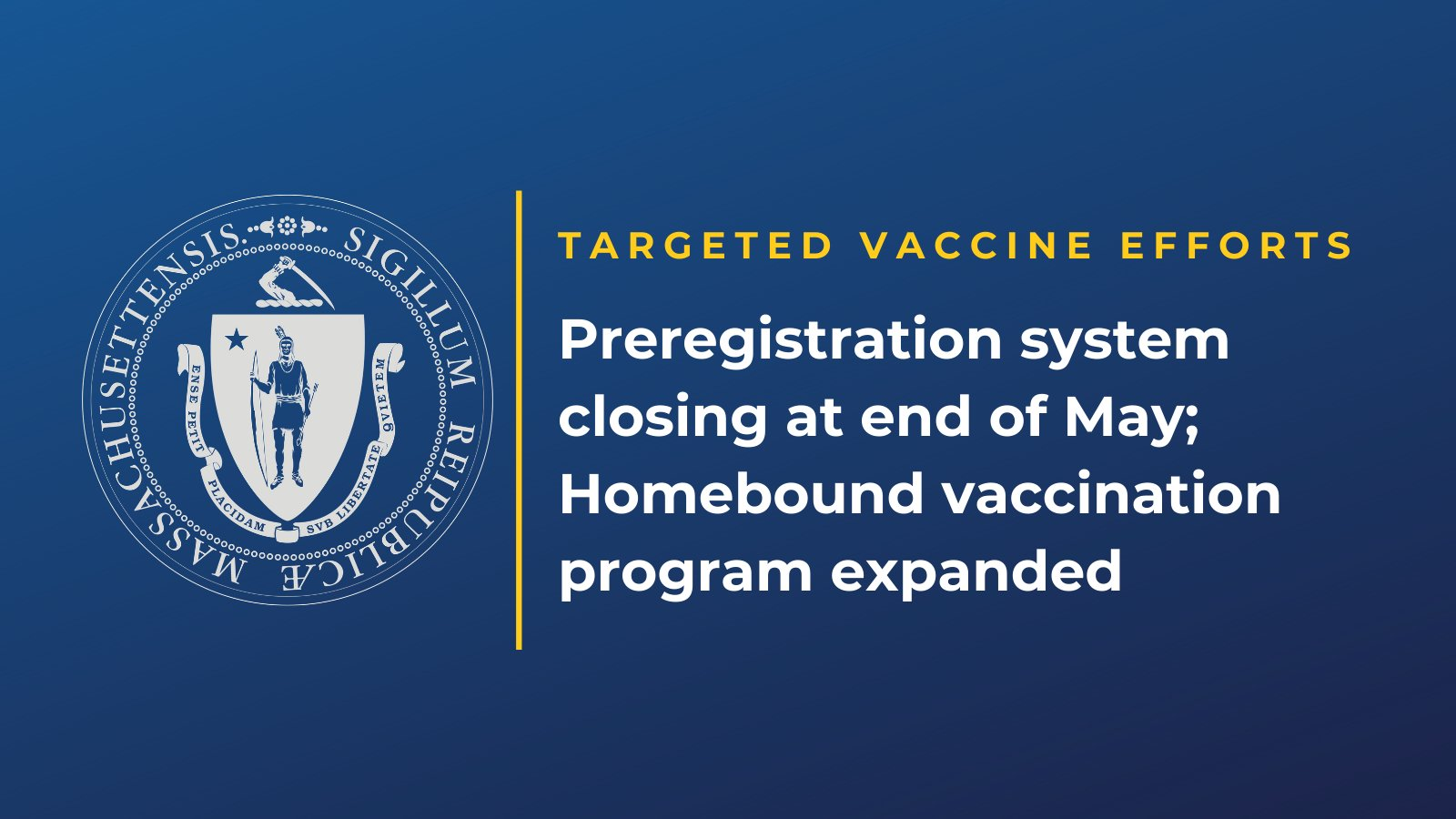 @MassGovernor: MA vaccine preregistration program goes away, home vaccine expands