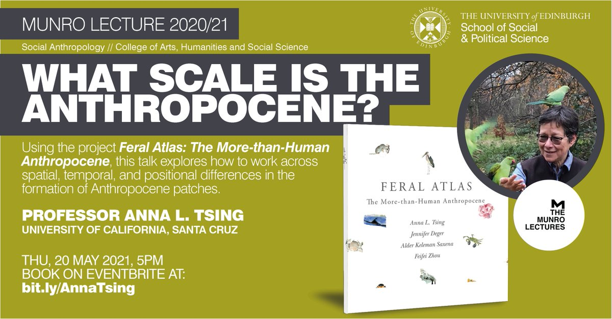 Join @AnthroEdinburgh for the next Munro Lecture🗓️     With Professor Anna L. Tsing, @ucsc based on the recent book Feral Atlas: The More-than-Human Anthropocene     20 May, 5pm, online.    Join us ➡️  https://t.co/5aJymrcW7t   @AnnZuntz @lucyjlowe @tobiaswkelly @stefanecks https://t.co/S9xXMmN0vM