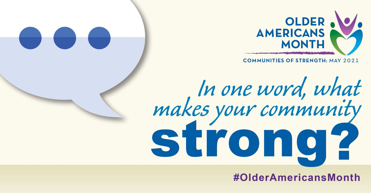 Let's play along! What word best describes the strength of our community? #CommunitiesOfStrength #OlderAmericansMonth