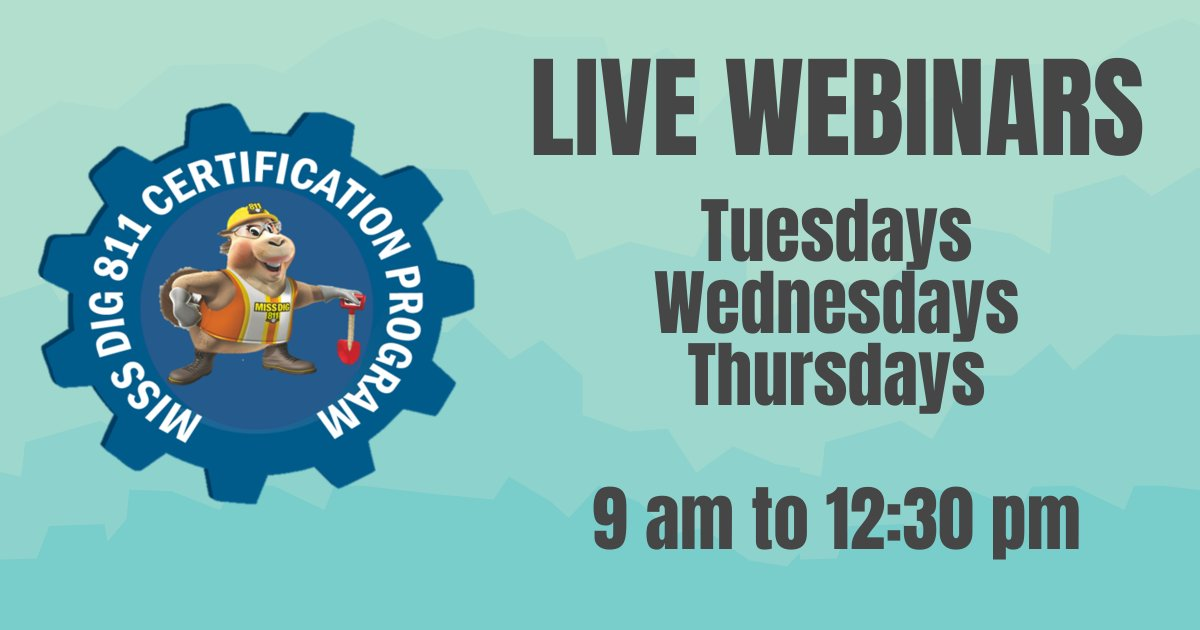 Are you MISS DIG 811 Certified or need to update your Certification? Live instructor-led webinars…