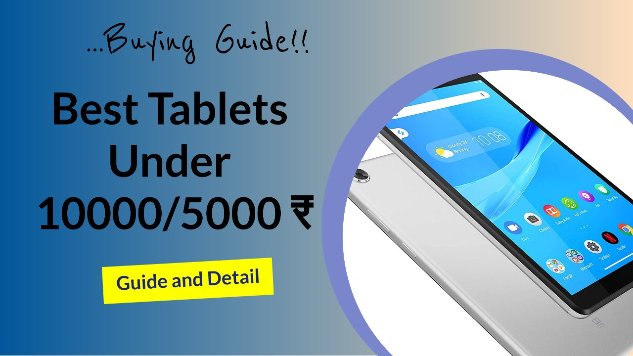 Tab for Students: Best Tablets Under 10000/5000 in India to Buy 2021