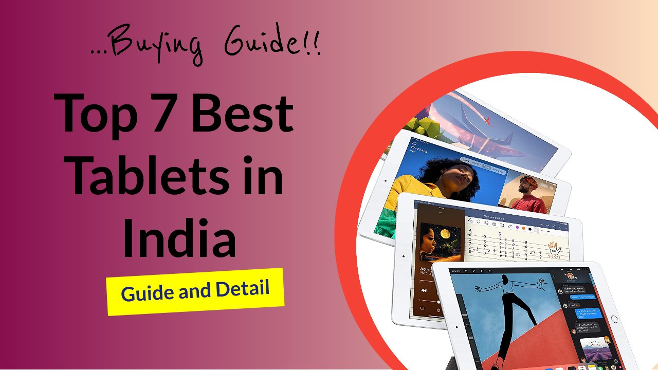 Top 7 Best Tablets in India in 2021: Which You Literally Won't Regret
