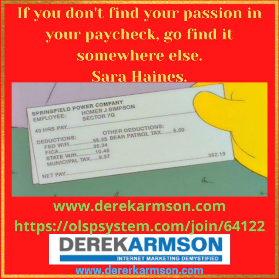 Go and find your passion! #derekarmsononlinemarketing #quotesaboutlife #successquotes #successclub #successmotivation #motivation #successformula #successhabits #successsecrets #successgoals #motivationdaily
