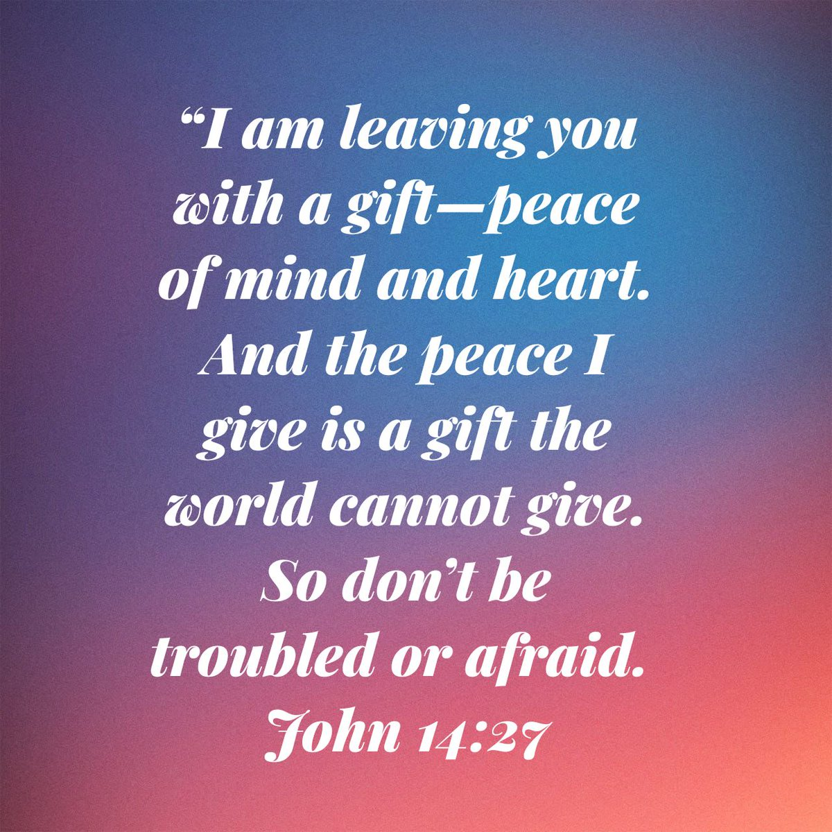 """""""I am leaving you with a gift—peace of mind and heart. And the peace I give is a gift the world cannot give. So don't be troubled or afraid. John 14:27 NLT  https://t.co/L3ix8weOKd https://t.co/gwiJDNKOvE"""