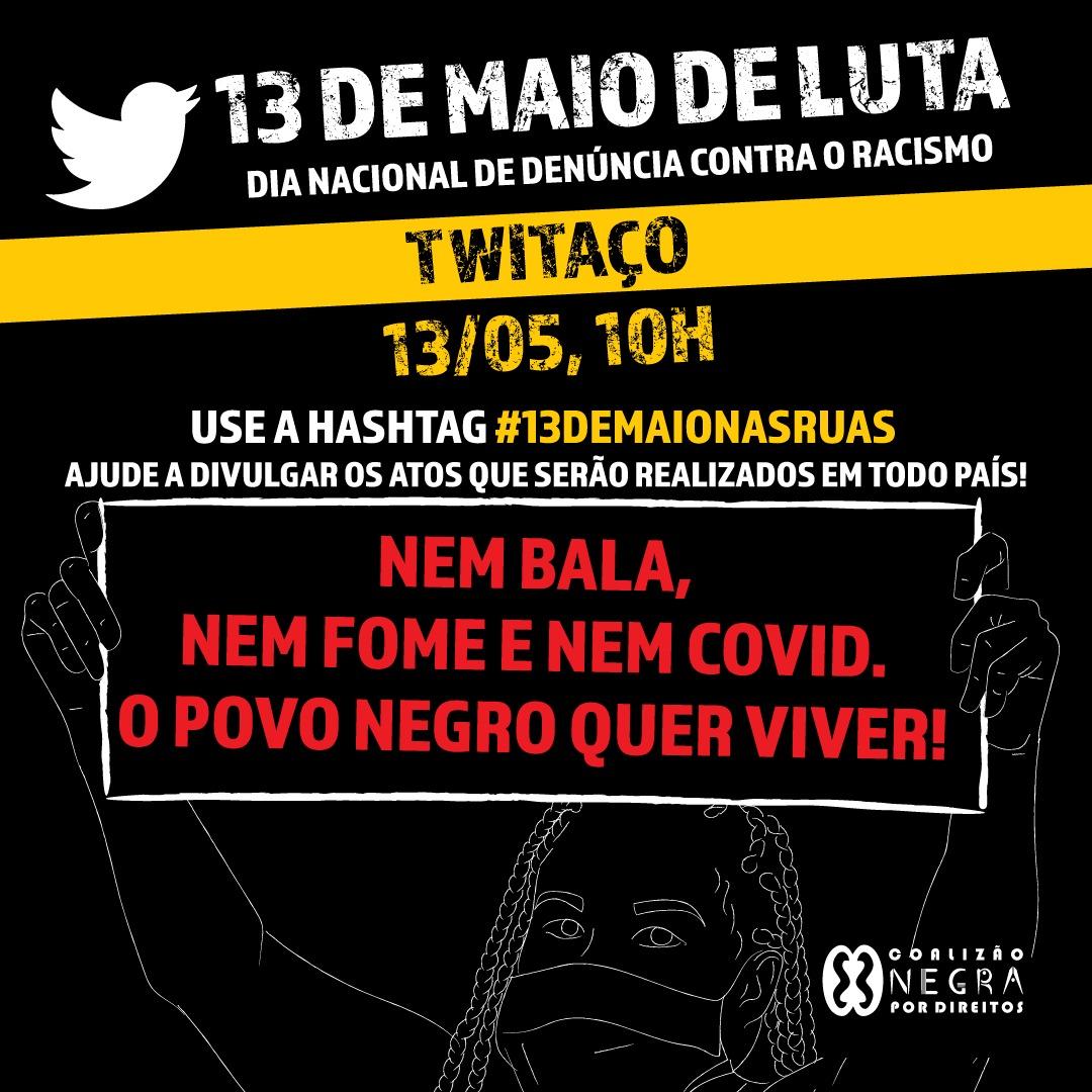Nem bala, nem fome, nem Covid-19! O povo negro quer viver! #13deMaioNasRuas  Dia Nacional de denúncia contra o racismo.  #ChacinaDoJacarezinho #VacinaSimChacinaNuncaMais https://t.co/7BetUfgpwA